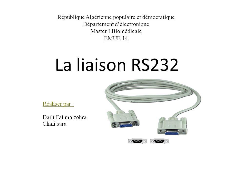 La liaison RS232 République Algérienne populaire et démocratique Département délectronique Master I Biomédicale EMUE 14