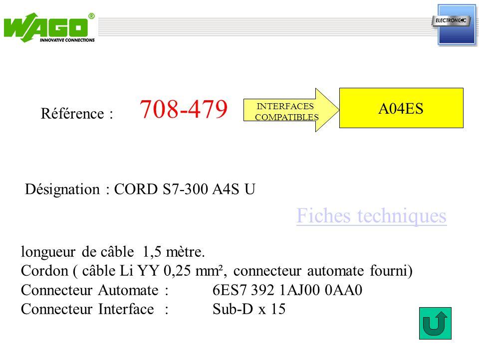 708-479 Référence : INTERFACES COMPATIBLES longueur de câble 1,5 mètre. Cordon ( câble Li YY 0,25 mm², connecteur automate fourni) Connecteur Automate
