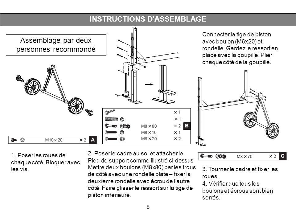 8 Assemblage par deux personnes recommandé INSTRUCTIONS D'ASSEMBLAGE 2. Poser le cadre au sol et attacher le Pied de support comme illustré ci-dessus.