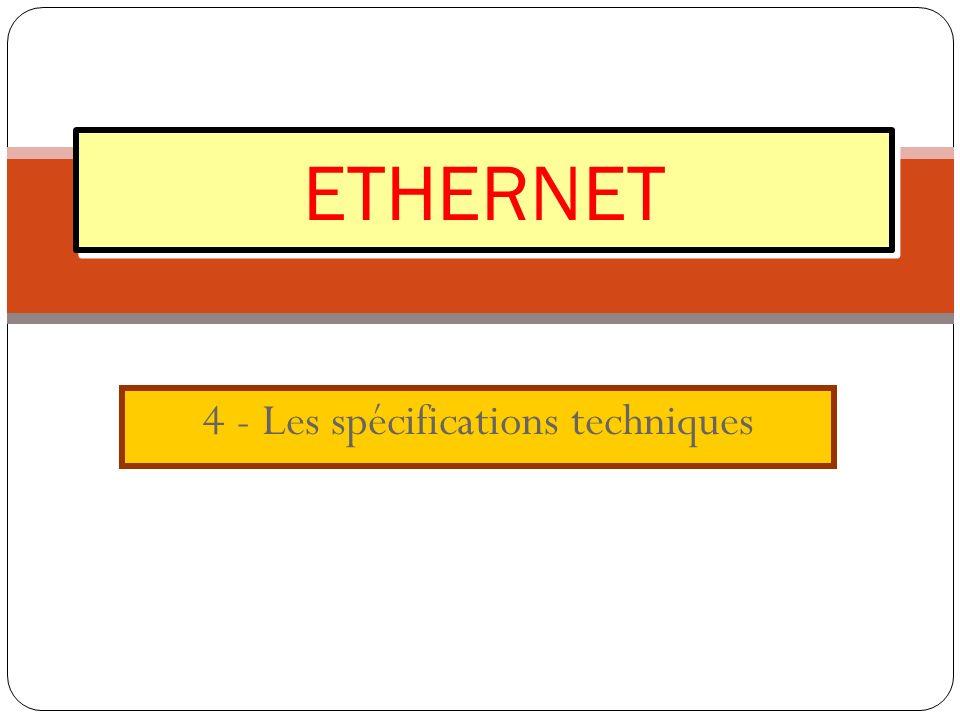4 - Les spécifications techniques ETHERNET
