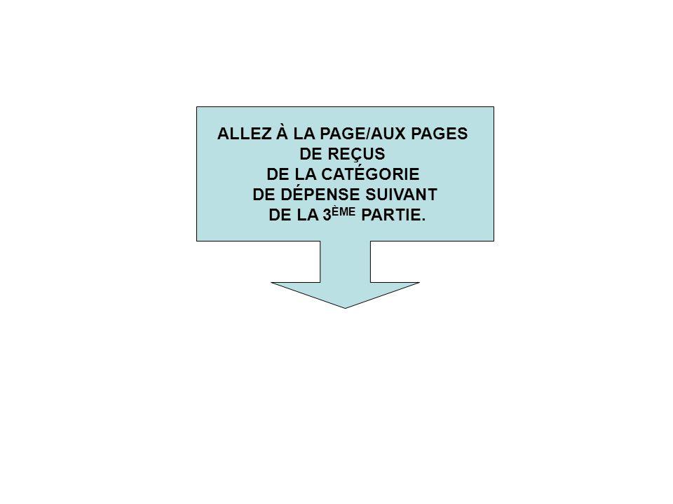 ALLEZ À LA PAGE/AUX PAGES DE REÇUS DE LA CATÉGORIE DE DÉPENSE SUIVANT DE LA 3 ÈME PARTIE.