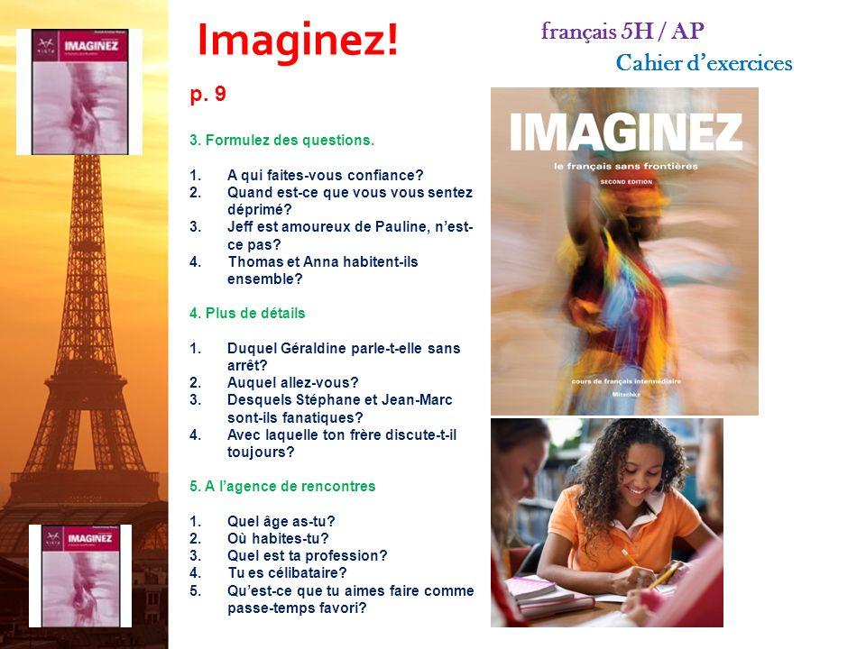 Imaginez.français 5H / AP Cahier dexercices p. 7 4.