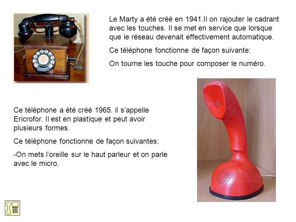 Le Marty a été créé en 1941.Il on rajouter le cadrant avec les touches. Il se met en service que lorsque que le réseau devenait effectivement automati
