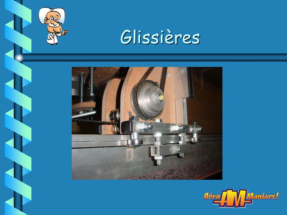 Glissières > Règles de maçon 50 x 15 ou 100 x 18 > Roulements de roller 22 x 8 x 7 > Visserie M8 > Tubes alu.