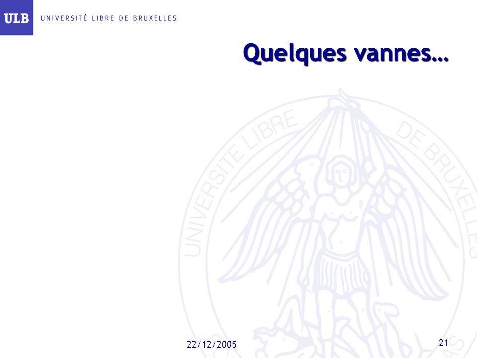 22/12/2005 21 Quelques vannes…