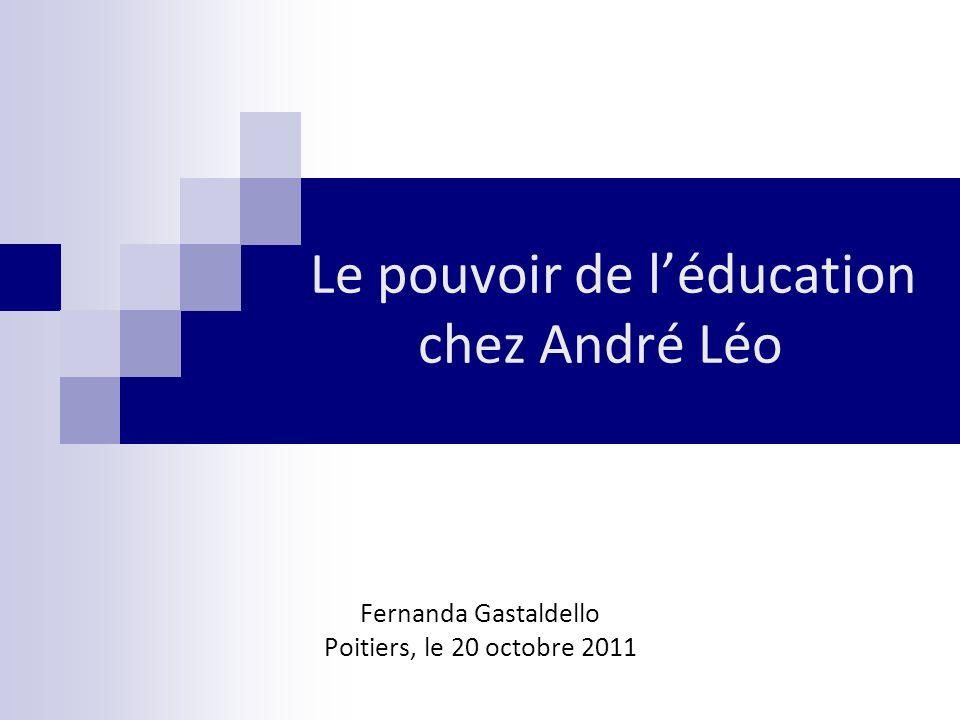 Le pouvoir de léducation chez André Léo Fernanda Gastaldello Poitiers, le 20 octobre 2011