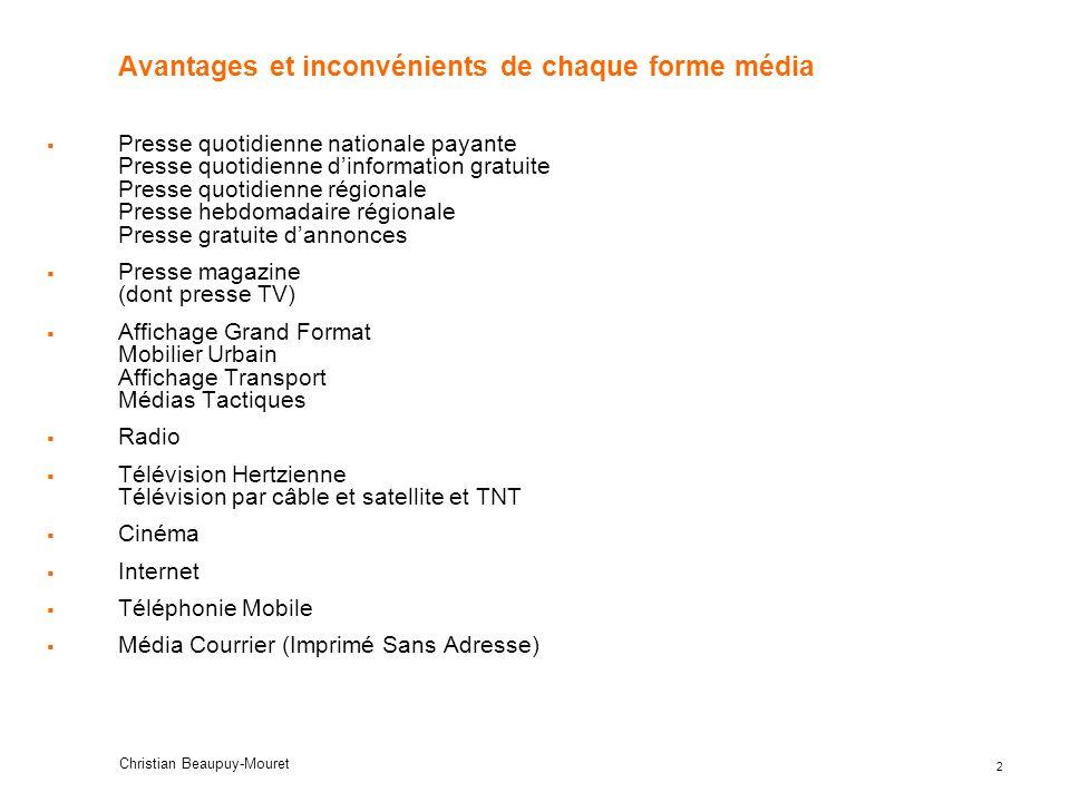 33 Christian Beaupuy-Mouret Le média Radio En terme de contenu : - Les généralistes - Les musicales - Les autres thématiques (France Info, Rire & Chansons, …) En terme de commercialisation - Radio-France - le groupe IP-France - le groupe NRJ - Le groupe Lagardère (LAP).