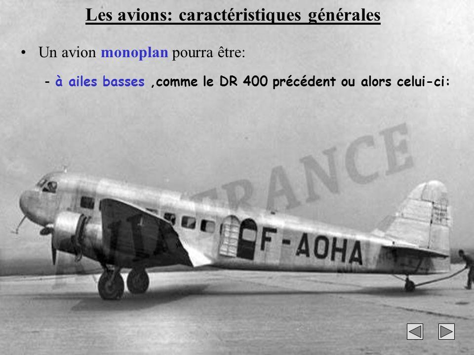 53 Les avions: caractéristiques générales Un avion monoplan pourra être: - à ailes basses,comme le DR 400 précédent ou alors celui-ci: