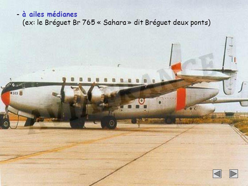 54 - à ailes médianes (ex: le Bréguet Br 765 « Sahara » dit Bréguet deux ponts)