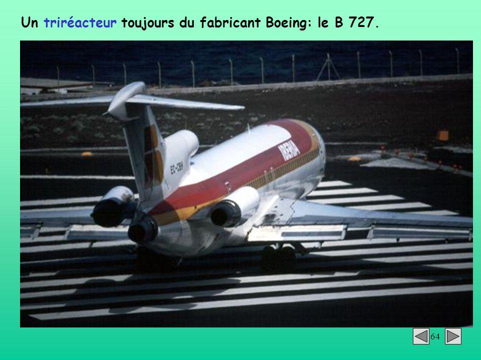 64 Un triréacteur toujours du fabricant Boeing: le B 727.