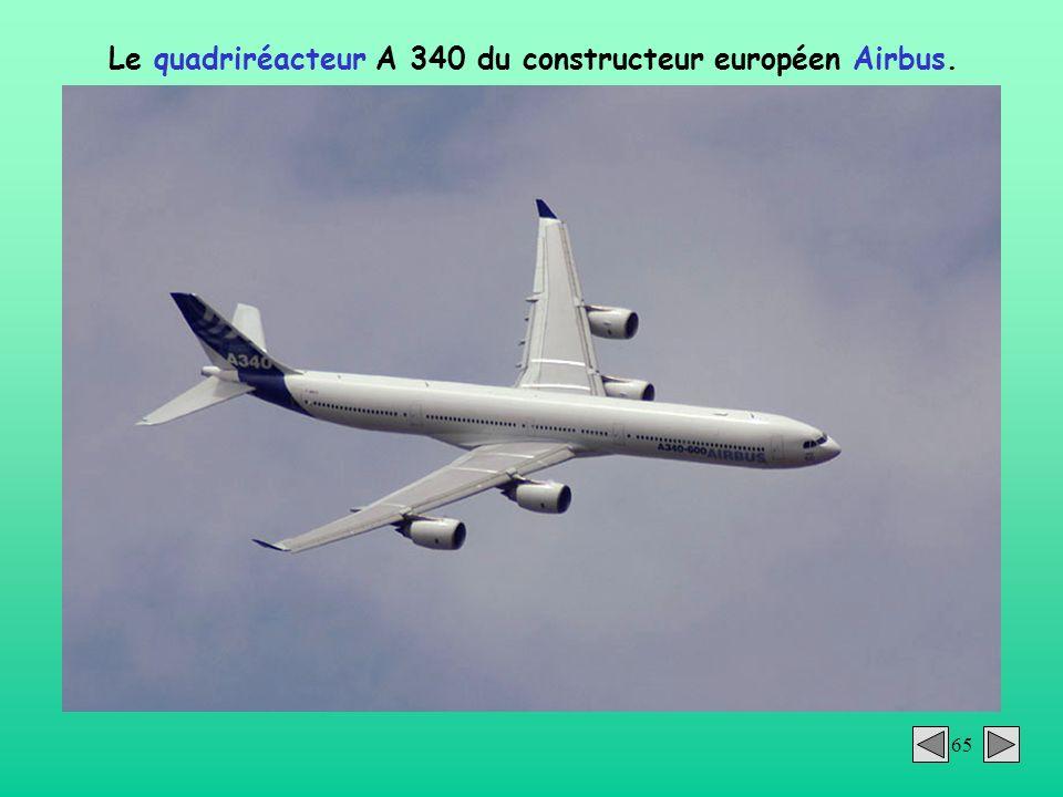 65 Le quadriréacteur A 340 du constructeur européen Airbus.