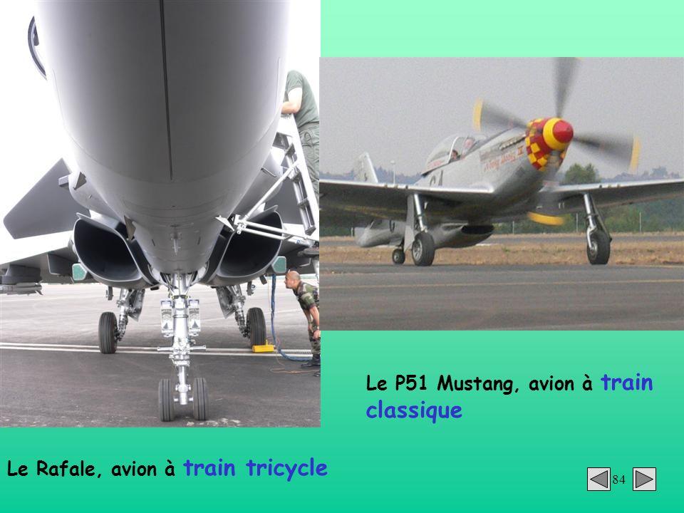 84 Le Rafale, avion à train tricycle Le P51 Mustang, avion à train classique