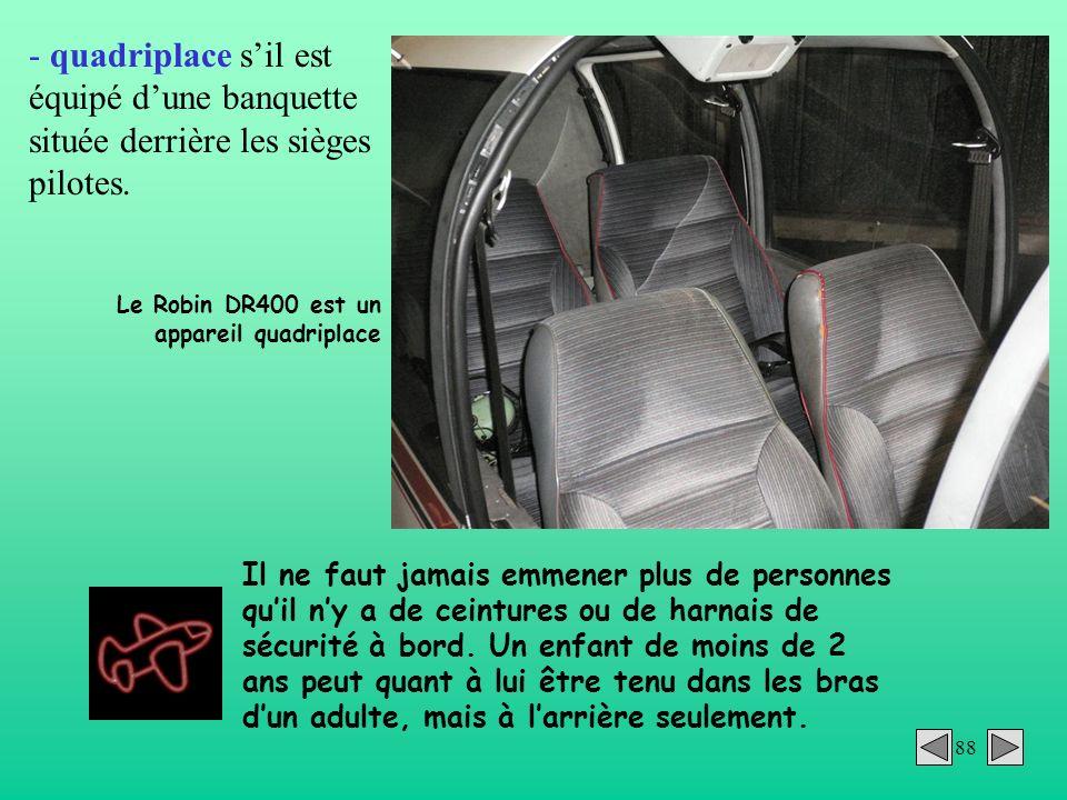 88 Il ne faut jamais emmener plus de personnes quil ny a de ceintures ou de harnais de sécurité à bord. Un enfant de moins de 2 ans peut quant à lui ê