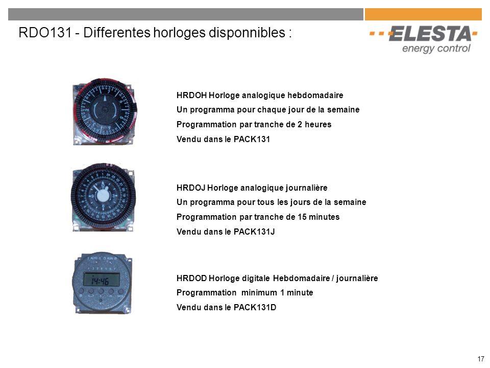 RDO131 - Differentes horloges disponnibles : HRDOH Horloge analogique hebdomadaire Un programma pour chaque jour de la semaine Programmation par tranc