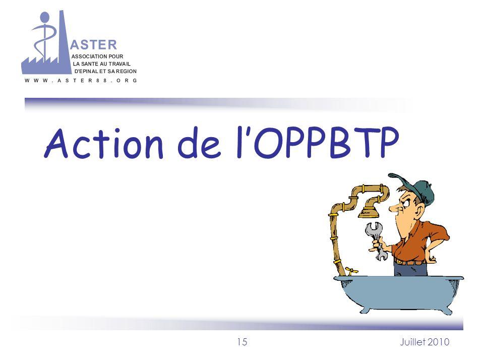 15Juillet 2010 Action de lOPPBTP