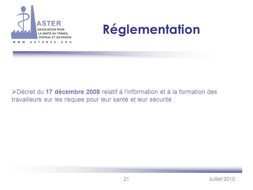 21Juillet 2010 Réglementation Décret du 17 décembre 2008 relatif à l'information et à la formation des travailleurs sur les risques pour leur santé et