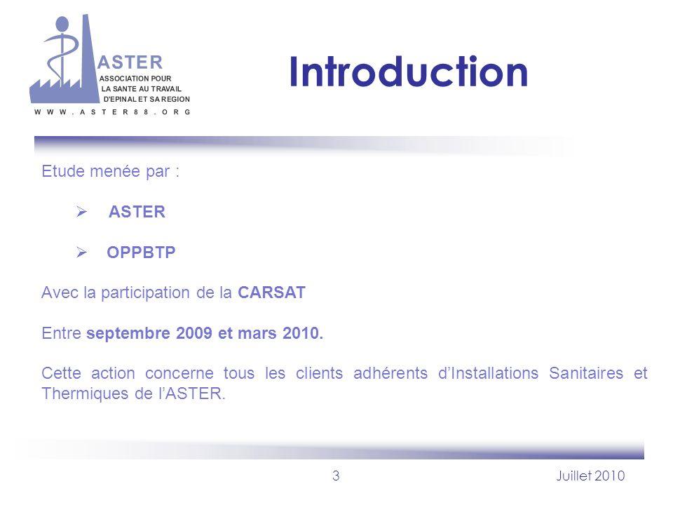3Juillet 2010 Introduction Etude menée par : ASTER OPPBTP Avec la participation de la CARSAT Entre septembre 2009 et mars 2010. Cette action concerne