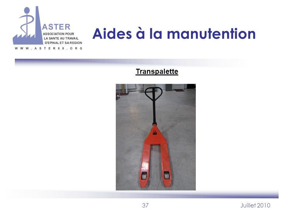 37Juillet 2010 Aides à la manutention Transpalette
