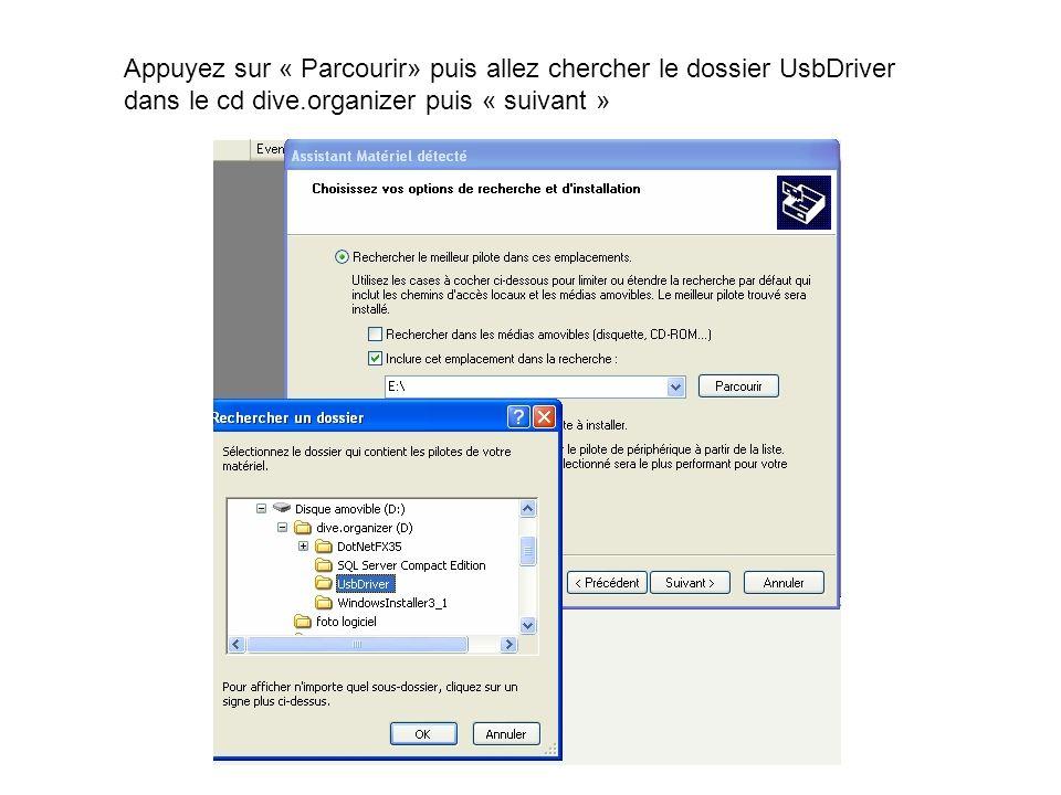 Appuyez sur « Parcourir» puis allez chercher le dossier UsbDriver dans le cd dive.organizer puis « suivant »