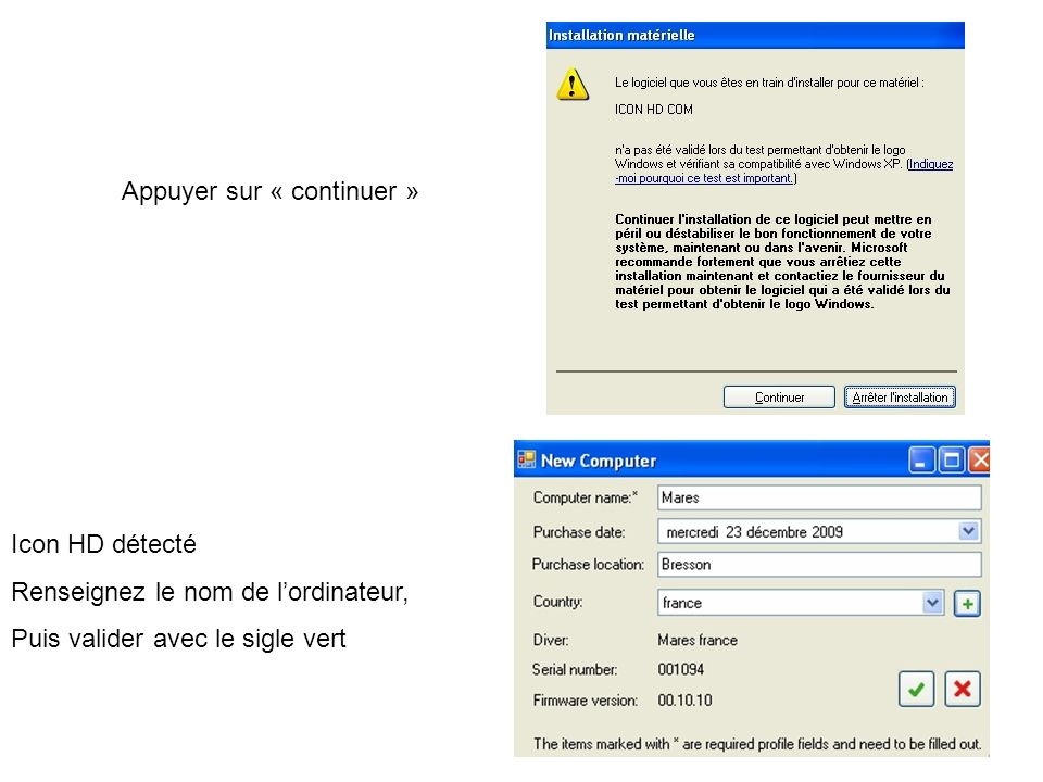 Appuyer sur « continuer » Icon HD détecté Renseignez le nom de lordinateur, Puis valider avec le sigle vert