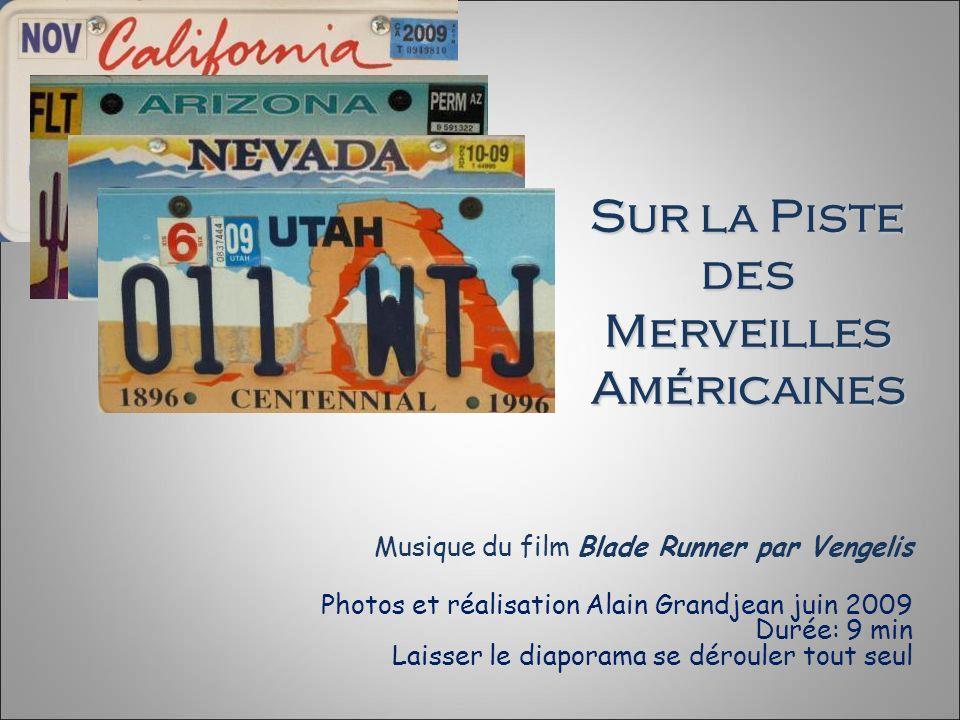 Musique du film Blade Runner par Vengelis Photos et réalisation Alain Grandjean juin 2009 Durée: 9 min Laisser le diaporama se dérouler tout seul Sur la Piste des Merveilles Américaines La route de lOuest