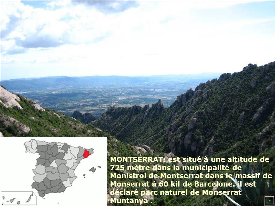 MONTSERRAT: est situé à une altitude de 725 mètre dans la municipalité de Monistrol de Montserrat dans le massif de Monserrat à 60 kil de Barcelone.
