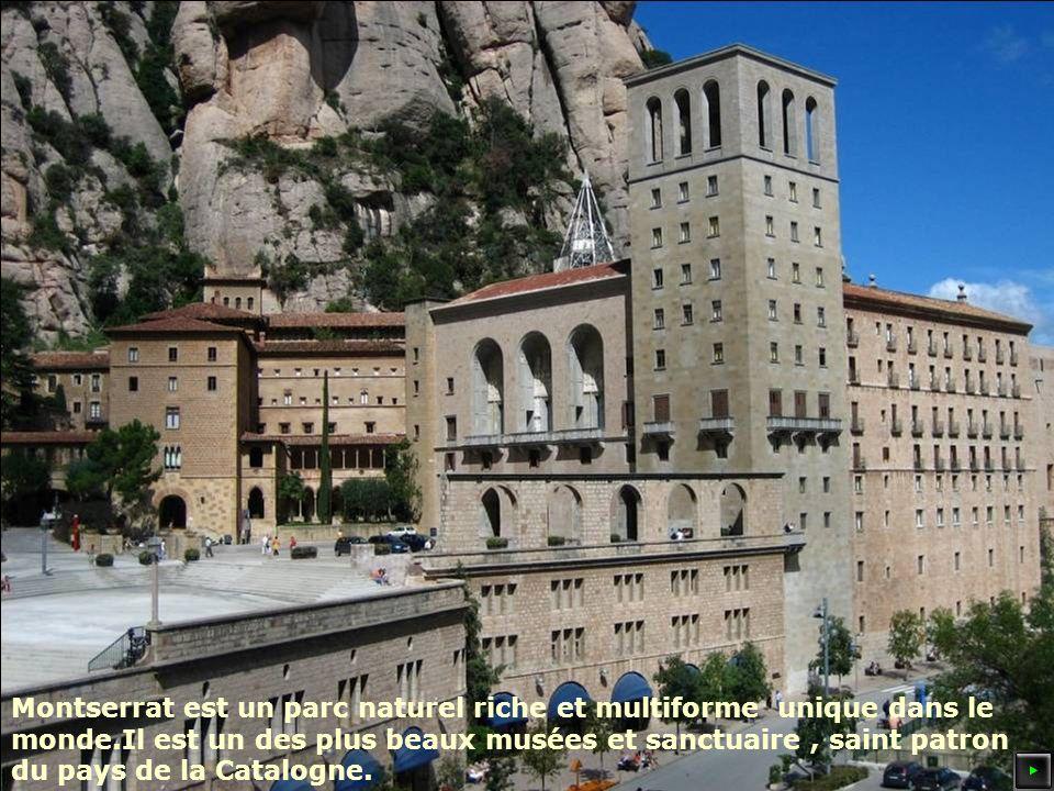 Montserrat est un parc naturel riche et multiforme unique dans le monde.Il est un des plus beaux musées et sanctuaire, saint patron du pays de la Catalogne.