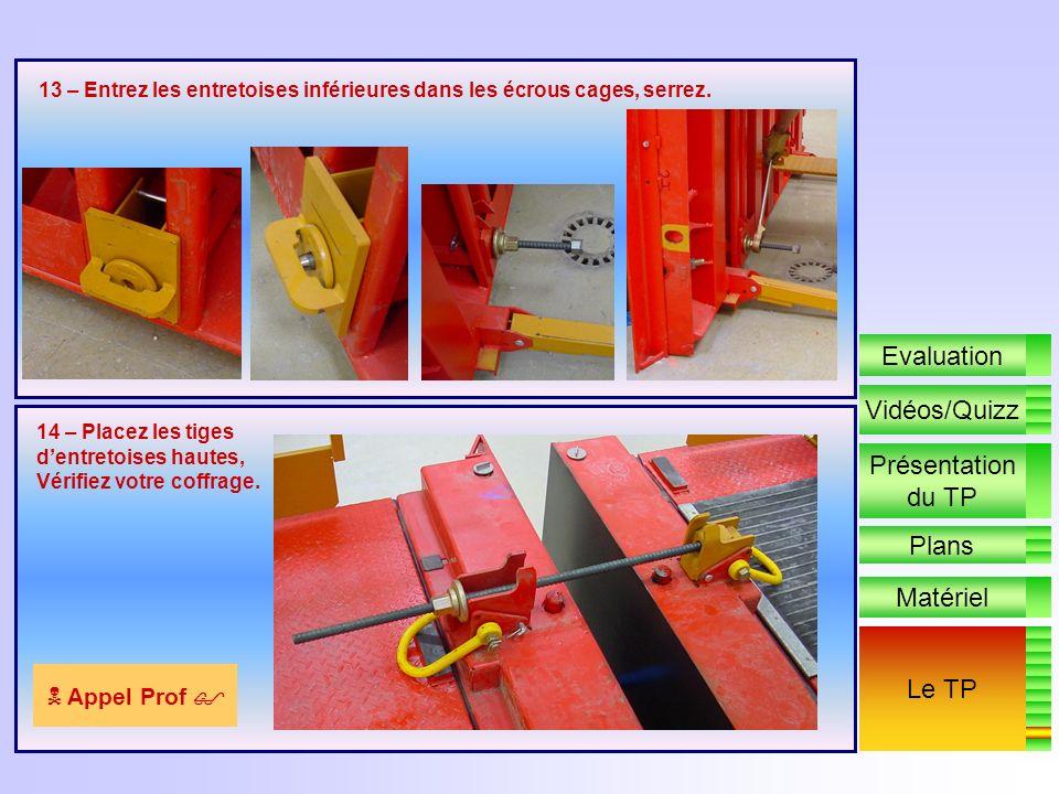 11 – Après avoir élingué et mise le câble de levage en tension, décrochez les étais de stabilisation au vent. 12 – Une fois la banche amenée, réglez.