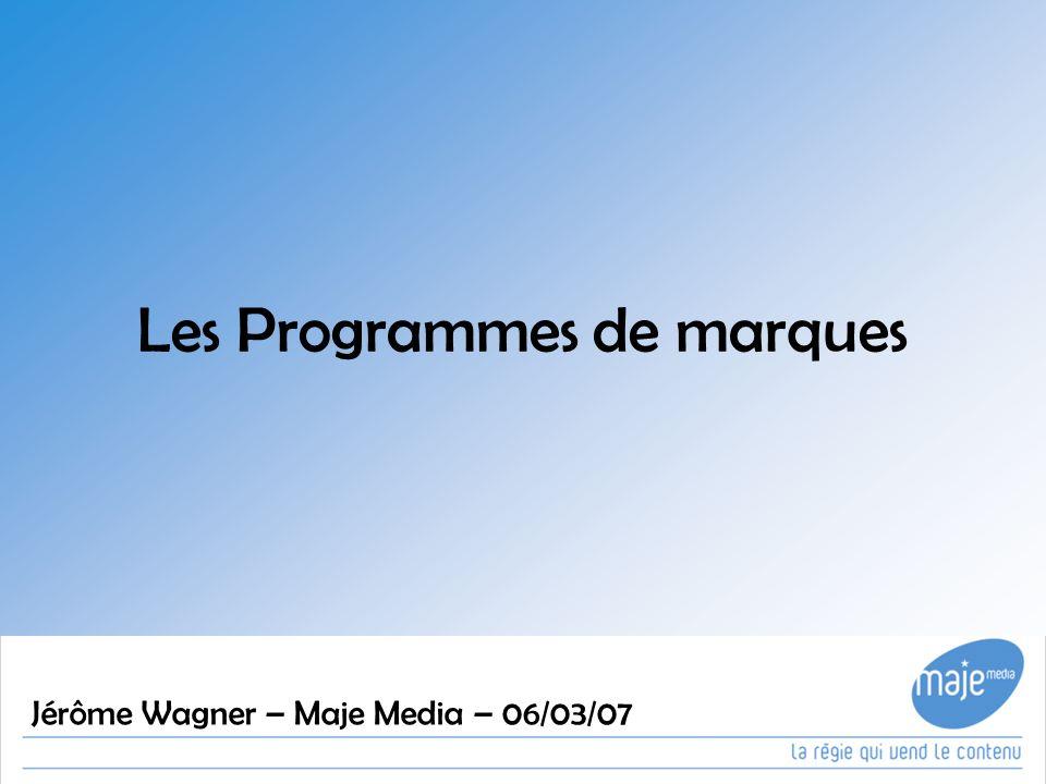 Les Programmes de marques Jérôme Wagner – Maje Media – 06/03/07