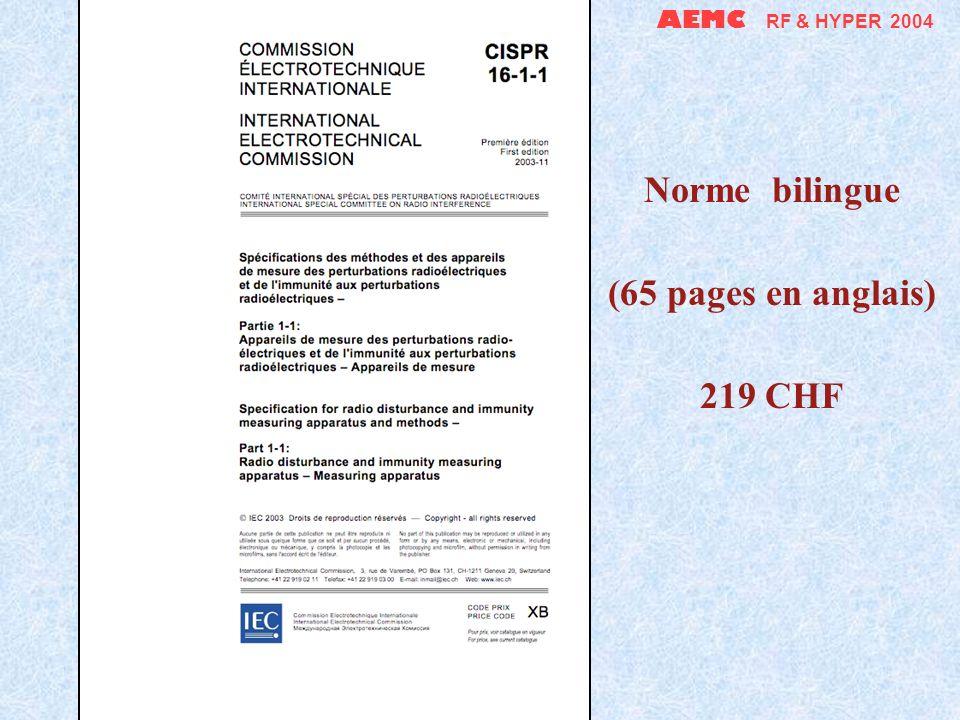 AEMC RF & HYPER 2004 Pour la mise au point, les méthodes de mesures CEM normalisées sont… - Coûteuses - Complexes - Inapplicables ! - Non pertinentes