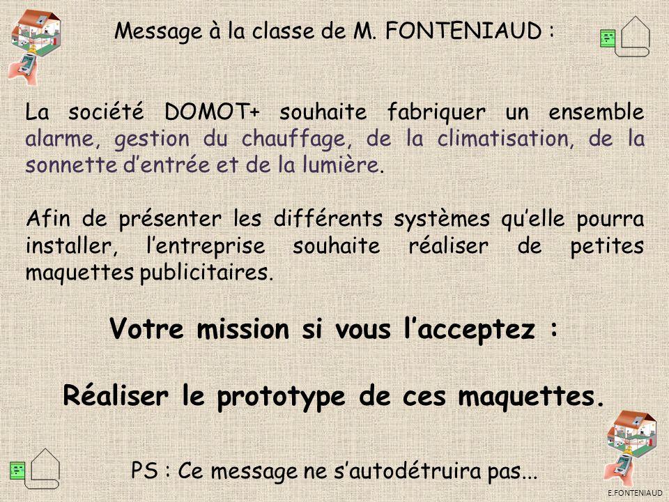 Message à la classe de M. FONTENIAUD : La société DOMOT+ souhaite fabriquer un ensemble alarme, gestion du chauffage, de la climatisation, de la sonne
