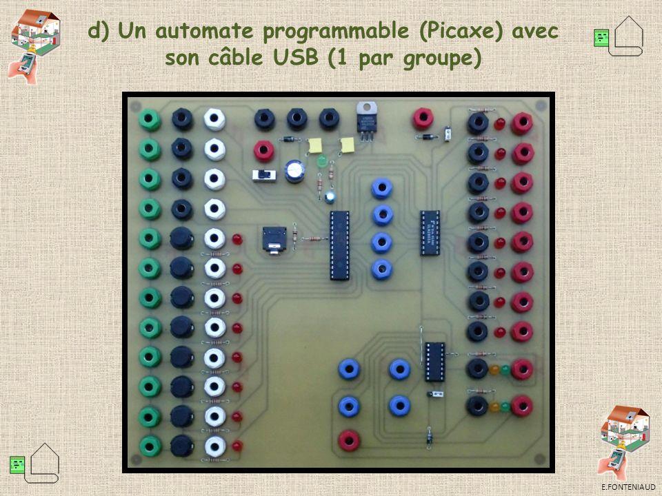 E.FONTENIAUD d) Un automate programmable (Picaxe) avec son câble USB (1 par groupe)