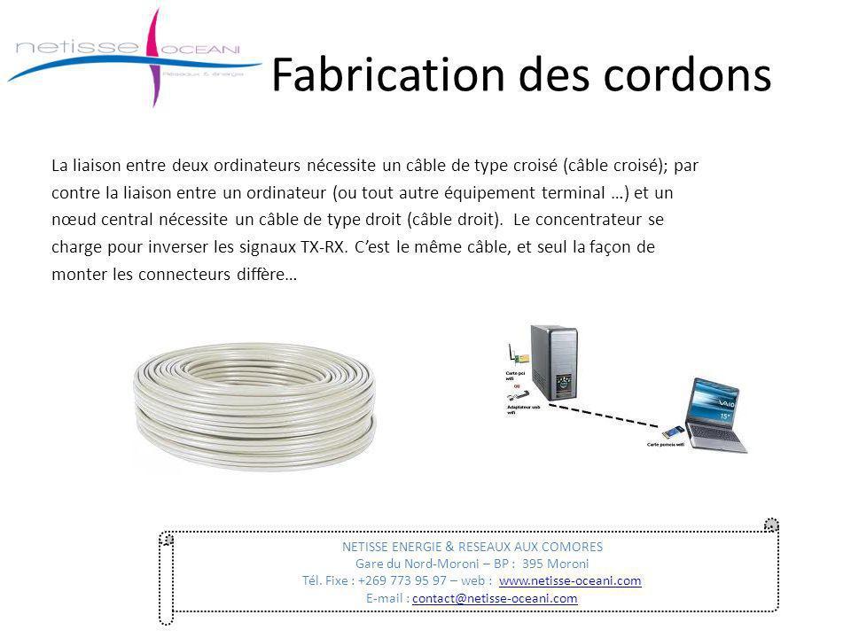 Fabrication des cordons La liaison entre deux ordinateurs nécessite un câble de type croisé (câble croisé); par contre la liaison entre un ordinateur