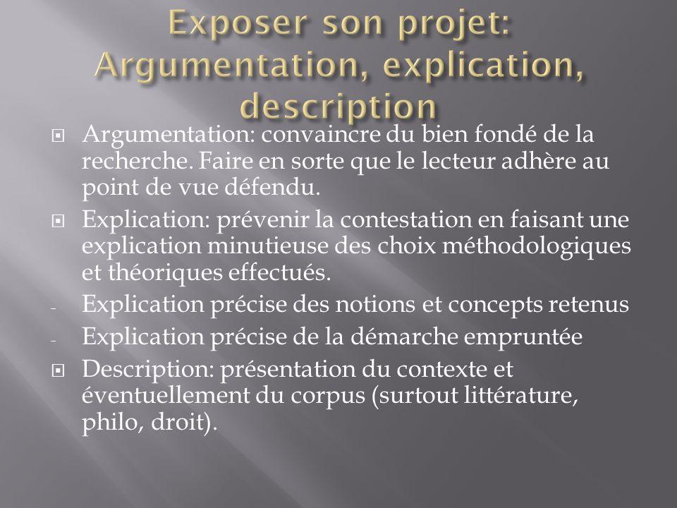 Argumentation: convaincre du bien fondé de la recherche.