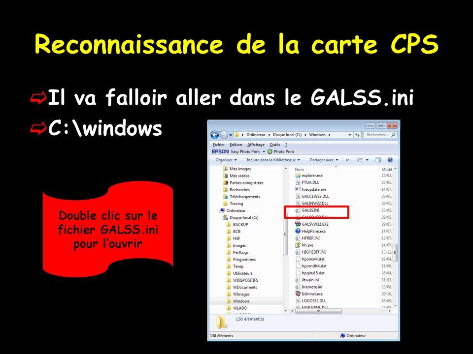 Reconnaissance de la carte CPS On va devoir vérifier le port dans le GALSS.ini À Index= On met le chiffre correspondant au lecteur