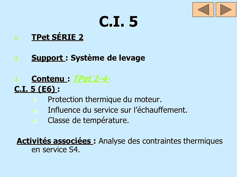C.I. 5 1. TPet SÉRIE 2 2. Support : Système de levage 3. Contenu : TPet 2-4- TPet 2-4-TPet 2-4- C.I. 5 (E6) : Protection thermique du moteur. Protecti