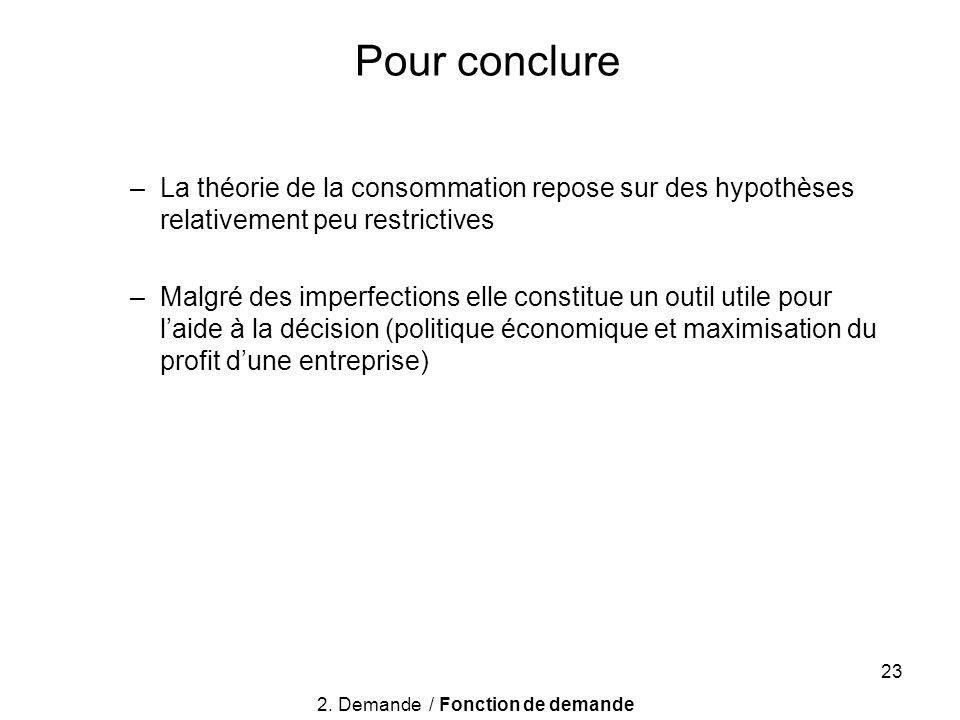 23 Pour conclure –La théorie de la consommation repose sur des hypothèses relativement peu restrictives –Malgré des imperfections elle constitue un ou