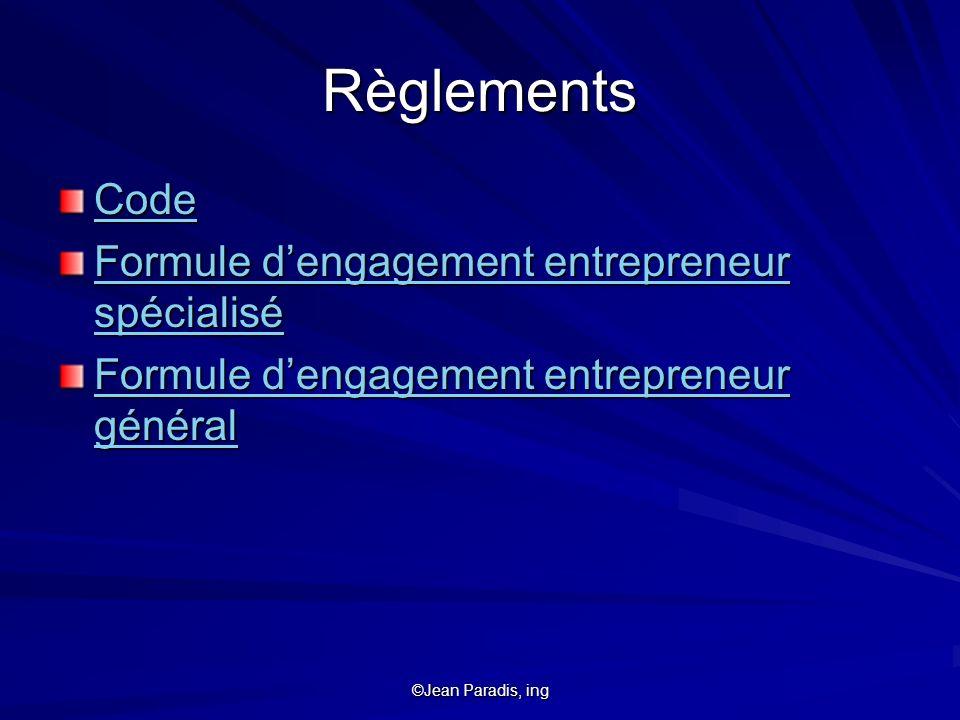 ©Jean Paradis, ing Règlements Code Formule dengagement entrepreneur spécialisé Formule dengagement entrepreneur spécialisé Formule dengagement entrepr