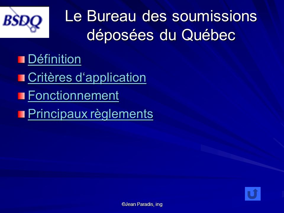 Le Bureau des soumissions déposées du Québec Définition Critères dapplication Critères dapplication Fonctionnement Principaux règlements Principaux rè