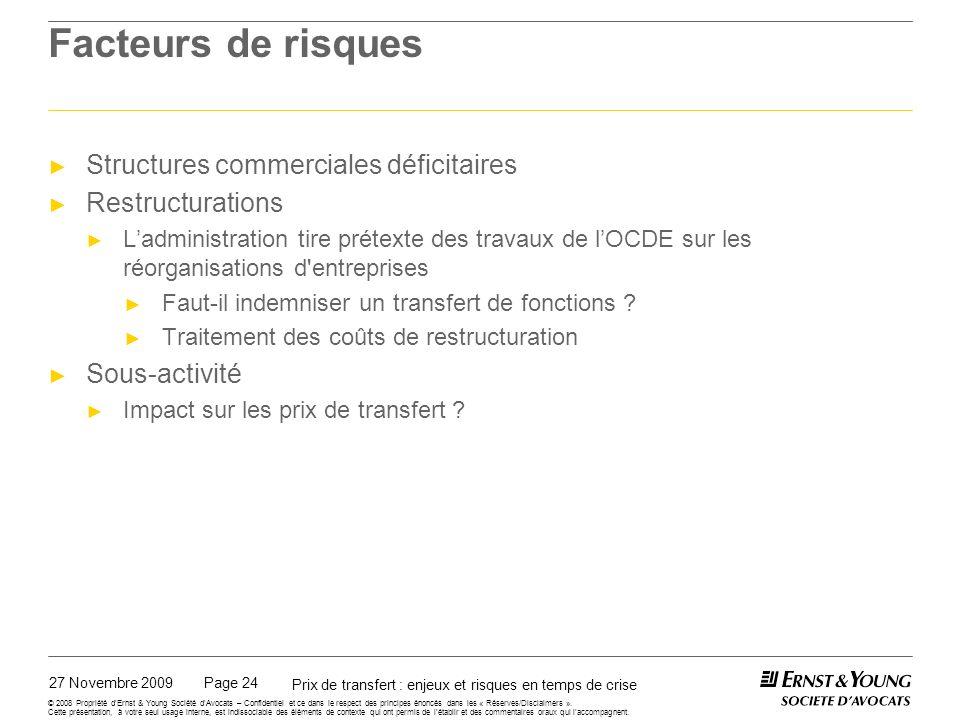 27 Novembre 2009 Prix de transfert : enjeux et risques en temps de crise Page 24 © 2008 Propriété dErnst & Young Société dAvocats – Confidentiel et ce