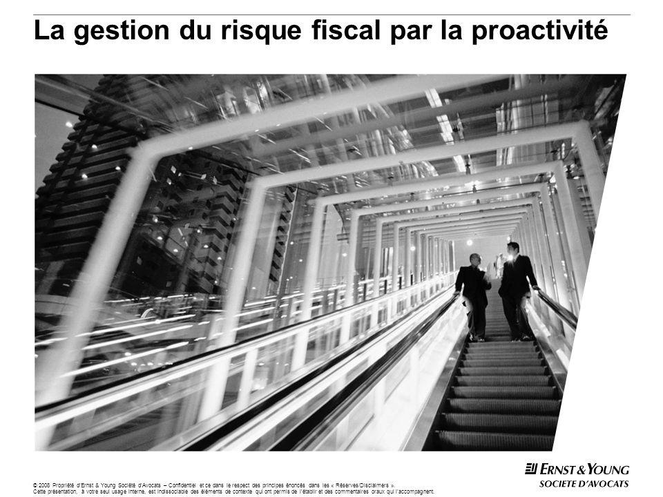 © 2008 Propriété dErnst & Young Société dAvocats – Confidentiel et ce dans le respect des principes énoncés dans les « Réserves/Disclaimers ». Cette p