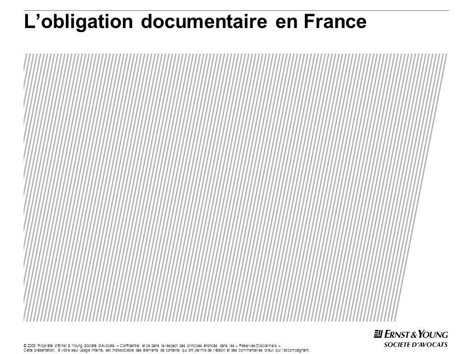 © 2008 Propriété dErnst & Young Société dAvocats – Confidentiel et ce dans le respect des principes énoncés dans les « Réserves/Disclaimers ».
