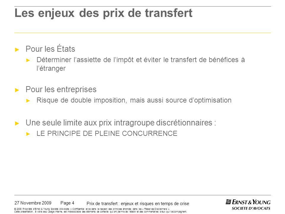 27 Novembre 2009 Prix de transfert : enjeux et risques en temps de crise Page 4 © 2008 Propriété dErnst & Young Société dAvocats – Confidentiel et ce