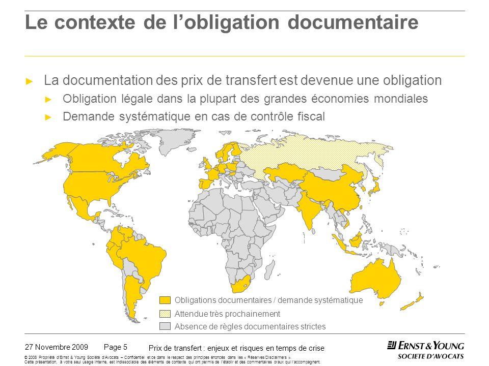 27 Novembre 2009 Prix de transfert : enjeux et risques en temps de crise Page 5 © 2008 Propriété dErnst & Young Société dAvocats – Confidentiel et ce