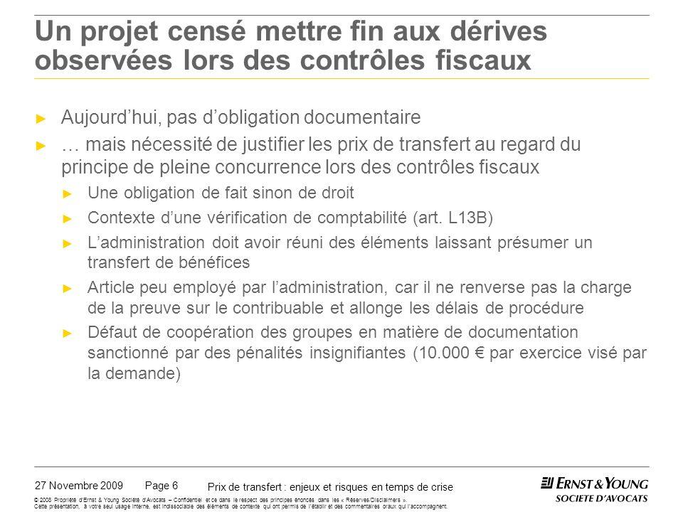 27 Novembre 2009 Prix de transfert : enjeux et risques en temps de crise Page 6 © 2008 Propriété dErnst & Young Société dAvocats – Confidentiel et ce