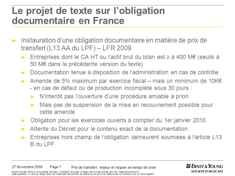 27 Novembre 2009 Prix de transfert : enjeux et risques en temps de crise Page 7 © 2008 Propriété dErnst & Young Société dAvocats – Confidentiel et ce