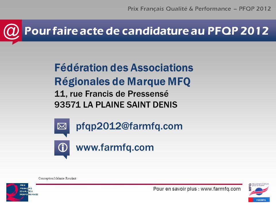 Pour en savoir plus : www.farmfq.com Prix Français Qualité & Performance – PFQP 2012 Pour faire acte de candidature au PFQP 2012 @ Fédération des Asso