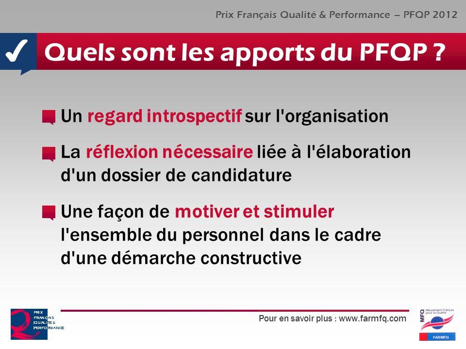 Pour en savoir plus : www.farmfq.com Prix Français Qualité & Performance – PFQP 2012 Quels sont les apports du PFQP ? Un regard introspectif sur l'org