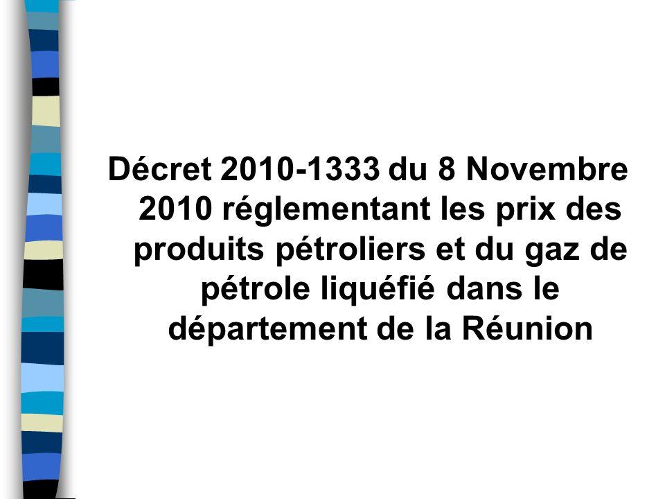 Décret 2010-1333 du 8 Novembre 2010 réglementant les prix des produits pétroliers et du gaz de pétrole liquéfié dans le département de la Réunion