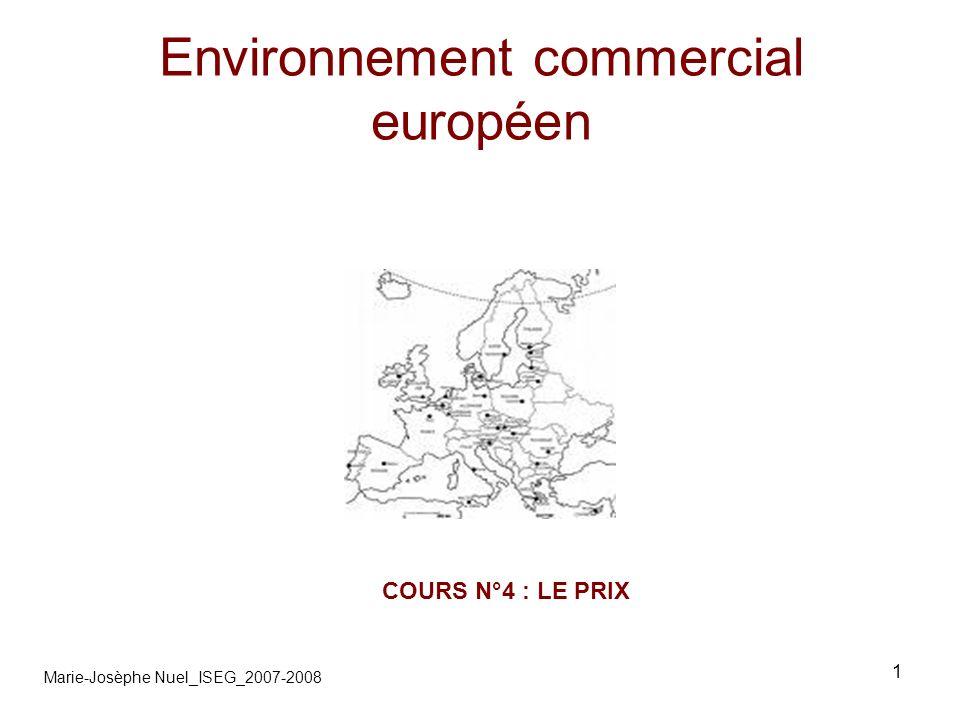 1 Environnement commercial européen COURS N°4 : LE PRIX Marie-Josèphe Nuel_ISEG_2007-2008